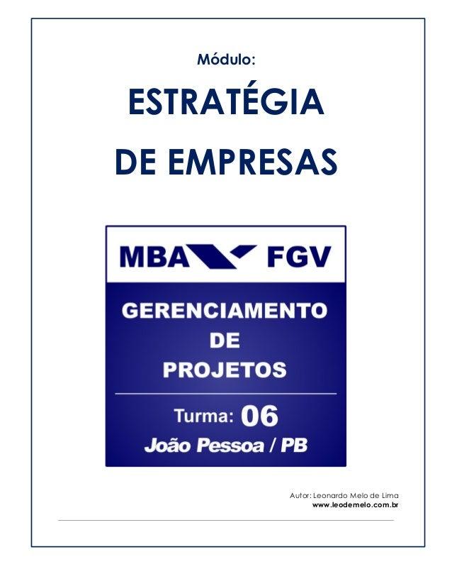 Módulo:  ESTRATÉGIA  DE EMPRESAS  Autor: Leonardo Melo de Lima  www.leodemelo.com.br