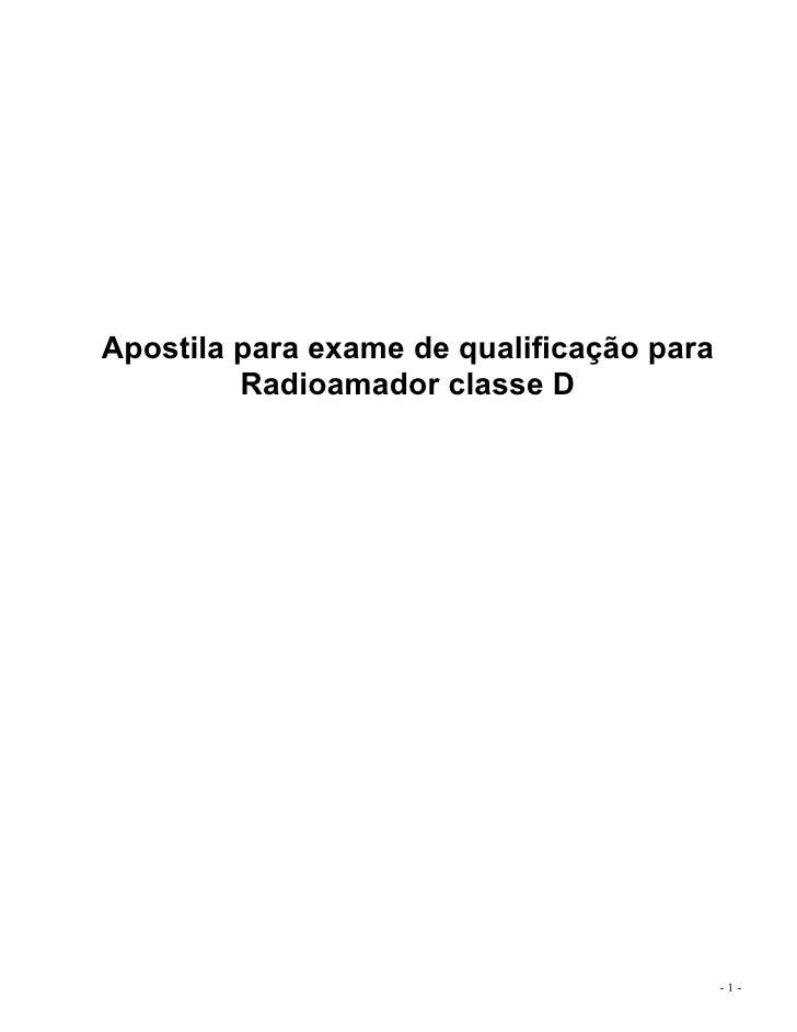 Apostila para exame de qualificação para         Radioamador classe D                                           -1-