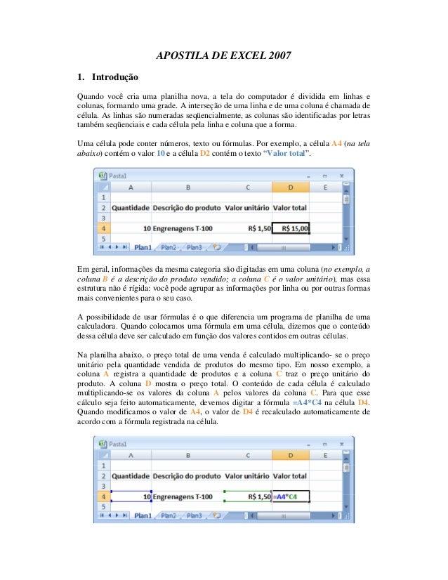 APOSTILA DE EXCEL 20071. IntroduçãoQuando você cria uma planilha nova, a tela do computador é dividida em linhas ecolunas,...