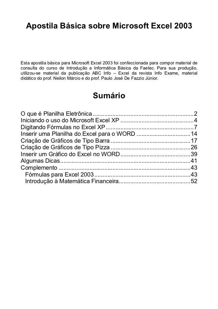 Apostila Básica sobre Microsoft Excel 2003Esta apostila básica para Microsoft Excel 2003 foi confeccionada para compor mat...