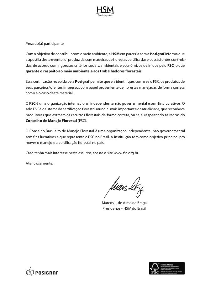 Prezado(a) participante, Com o objetivo de contribuir com o meio ambiente, a HSM em parceria com a Posigraf informa que a ...