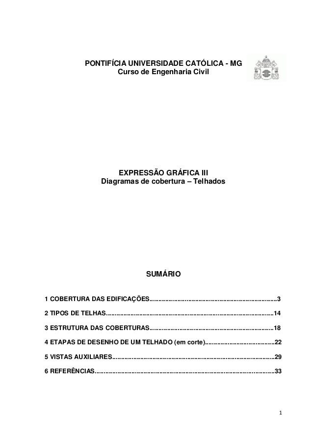 PONTIFÍCIA UNIVERSIDADE CATÓLICA - MG Curso de Engenharia Civil  EXPRESSÃO GRÁFICA III Diagramas de cobertura – Telhados  ...