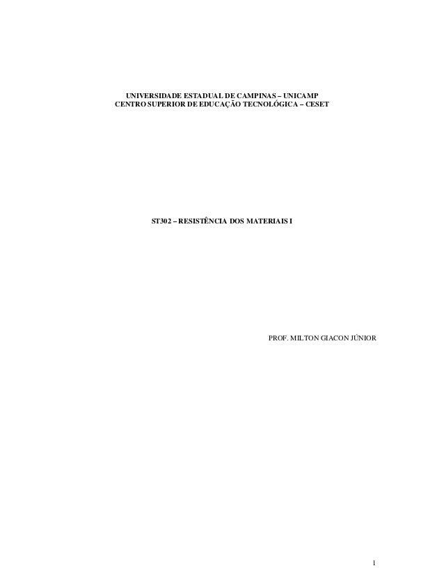 1 UNIVERSIDADE ESTADUAL DE CAMPINAS – UNICAMP CENTRO SUPERIOR DE EDUCAÇÃO TECNOLÓGICA – CESET ST302 – RESISTÊNCIA DOS MATE...