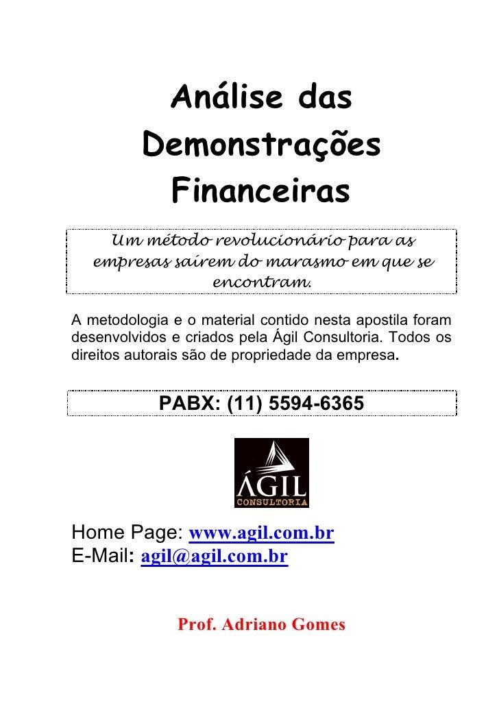 Análise das           Demonstrações            Financeiras     Um método revolucionário para as   empresas saírem do maras...