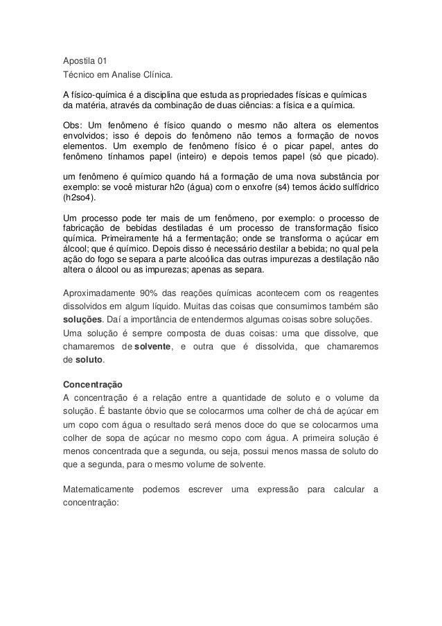 Apostila 01Técnico em Analise Clínica.A físico-química é a disciplina que estuda as propriedades físicas e químicasda maté...