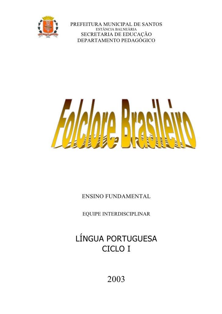 PREFEITURA MUNICIPAL DE SANTOS         ESTÂNCIA BALNEÁRIA    SECRETARIA DE EDUCAÇÃO   DEPARTAMENTO PEDAGÓGICO        ENSIN...