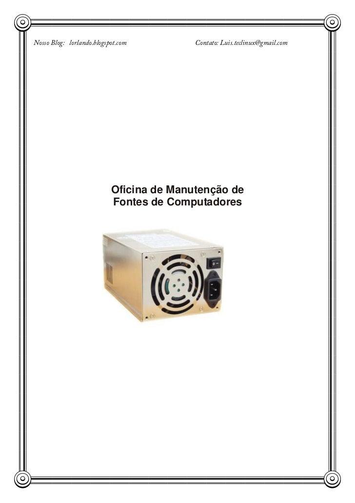Nosso Blog: lorlando.blogspot.com         Contato: Luis.teclinux@gmail.com                           Oficina de Manutenção...