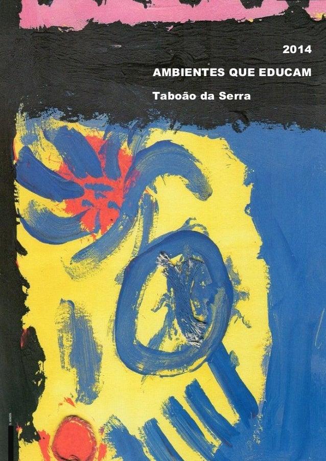 1 2014 AMBIENTES QUE EDUCAM Taboão da Serra