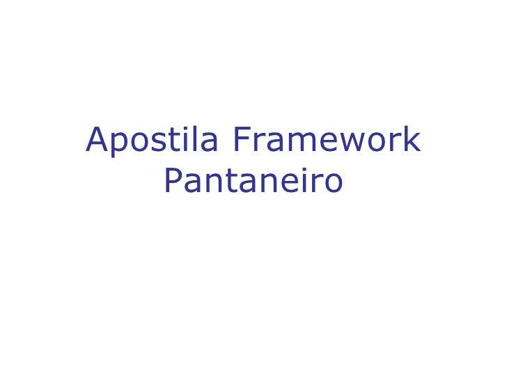 Apostila Framework Pantaneiro