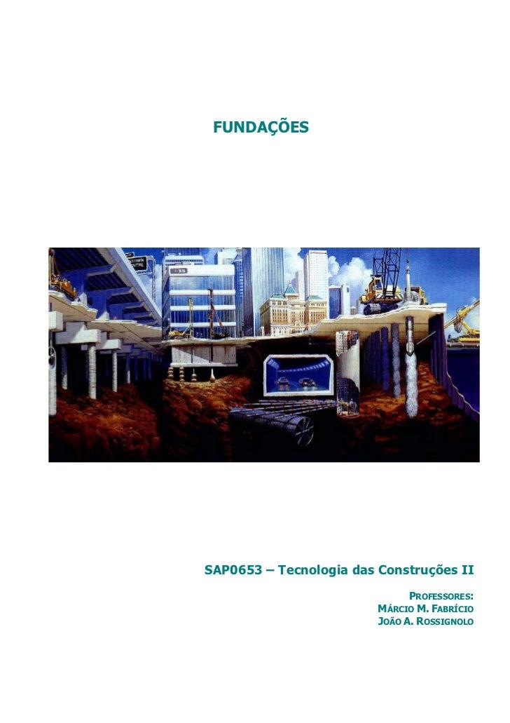 FUNDAÇÕESSAP0653 – Tecnologia das Construções II                               PROFESSORES:                         MÁRCIO...