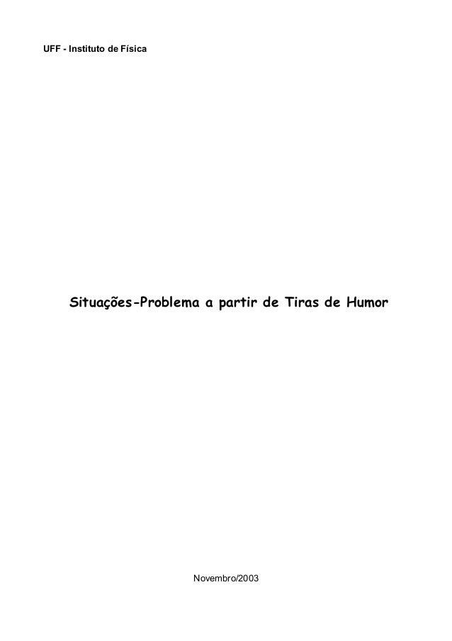 UFF - Instituto de FísicaSituações-Problema a partir de Tiras de HumorNovembro/2003