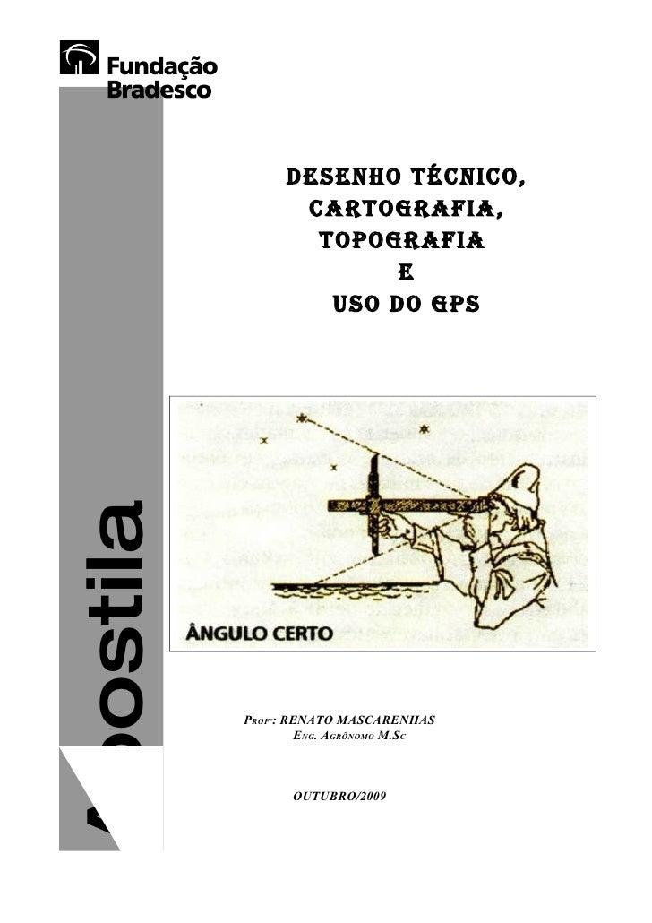 DESENHO TÉCNICO,                  CARTOGRAFIA,                   TOPOGRAFIA                         E                    U...