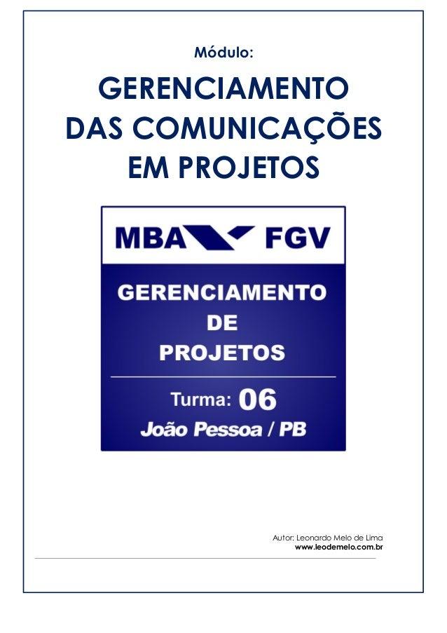 Módulo:  GERENCIAMENTO DAS COMUNICAÇÕES EM PROJETOS  Autor: Leonardo Melo de Lima  www.leodemelo.com.br