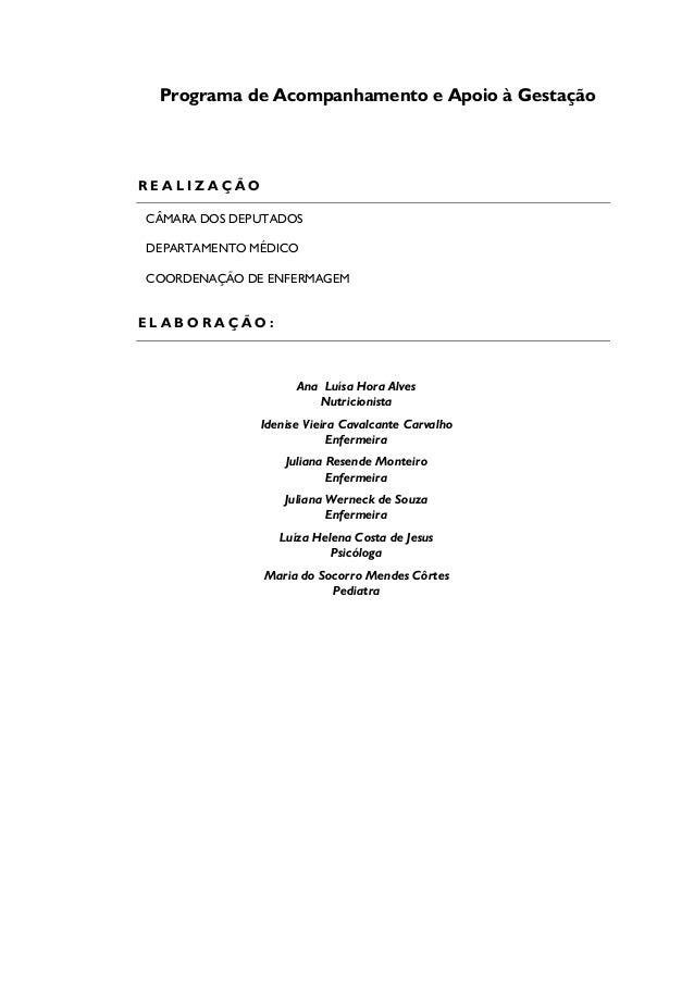 Programa de Acompanhamento e Apoio à Gestação R E A L I Z A Ç Ã O CÂMARA DOS DEPUTADOS DEPARTAMENTO MÉDICO COORDENAÇÃO DE ...