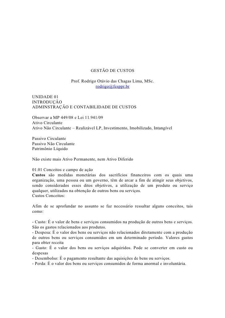 GESTÃO DE CUSTOS                       Prof. Rodrigo Otávio das Chagas Lima, MSc.                                   rodrig...