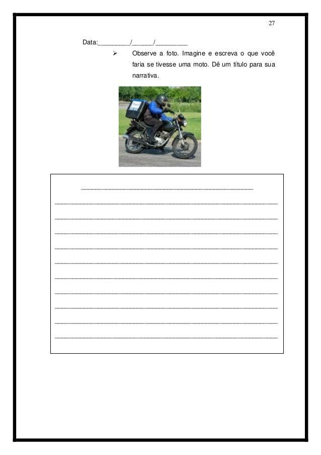 27  Data:_________/______/_________   Observe a foto. Imagine e escreva o que você faria se tivesse uma moto. Dê um títul...