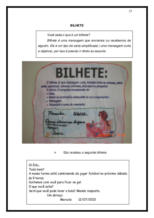 33  BILHETE   Edu recebeu o seguinte bilhete:    Você sabe o que é um bilhete?  Bilhete é uma mensagem que enviamos ou r...