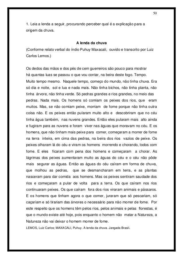50  1. Leia a lenda a seguir, procurando perceber qual é a explicação para a  origem da chuva.  A lenda da chuva  (Conform...