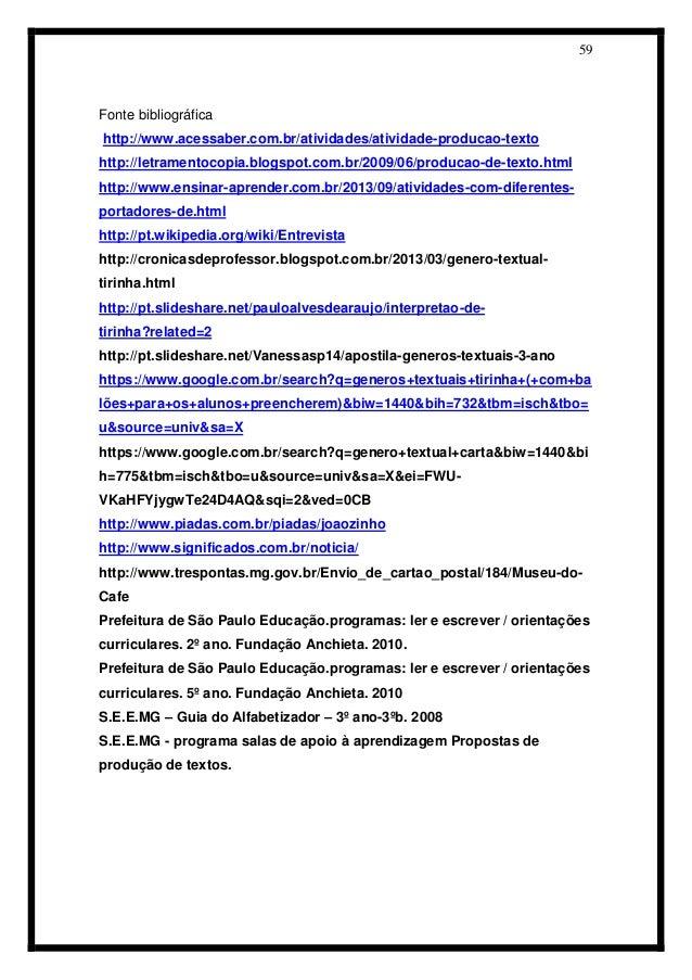 59  Fonte bibliográfica  http://www.acessaber.com.br/atividades/atividade-producao-texto  http://letramentocopia.blogspot....