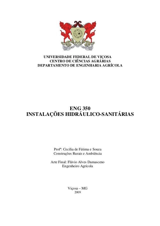 UNIVERSIDADE FEDERAL DE VIÇOSA CENTRO DE CIÊNCIAS AGRÁRIAS DEPARTAMENTO DE ENGENHARIA AGRÍCOLA ENG 350 INSTALAÇÕES HIDRÁUL...