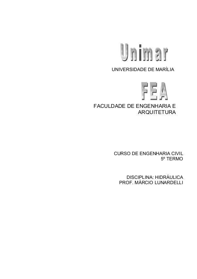 UNIVERSIDADE DE MARÍLIAFACULDADE DE ENGENHARIA EARQUITETURACURSO DE ENGENHARIA CIVIL5º TERMODISCIPLINA: HIDRÁULICAPROF. MÁ...