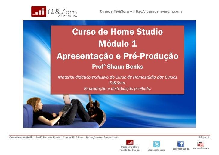 Cursos Fé&Som – http://cursos.feesom.com                                     Curso de Home Studio                         ...