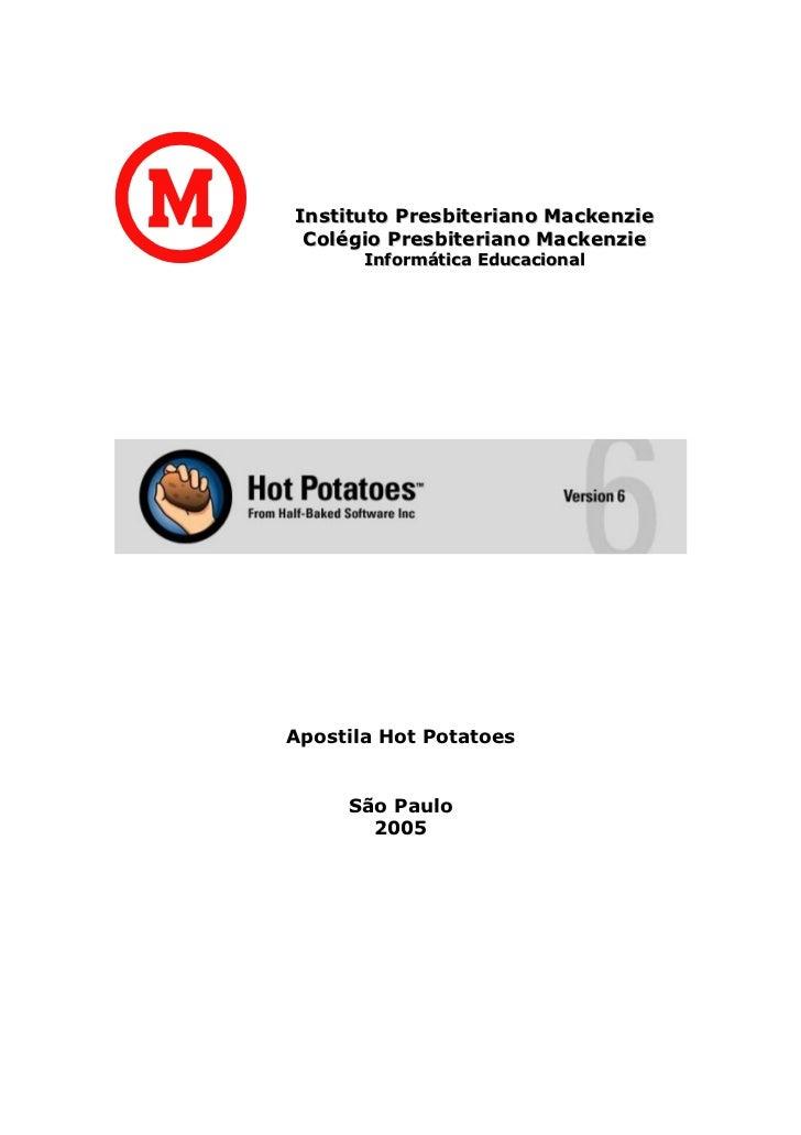 Instituto Presbiteriano Mackenzie Colégio Presbiteriano Mackenzie       Informática EducacionalApostila Hot Potatoes     S...