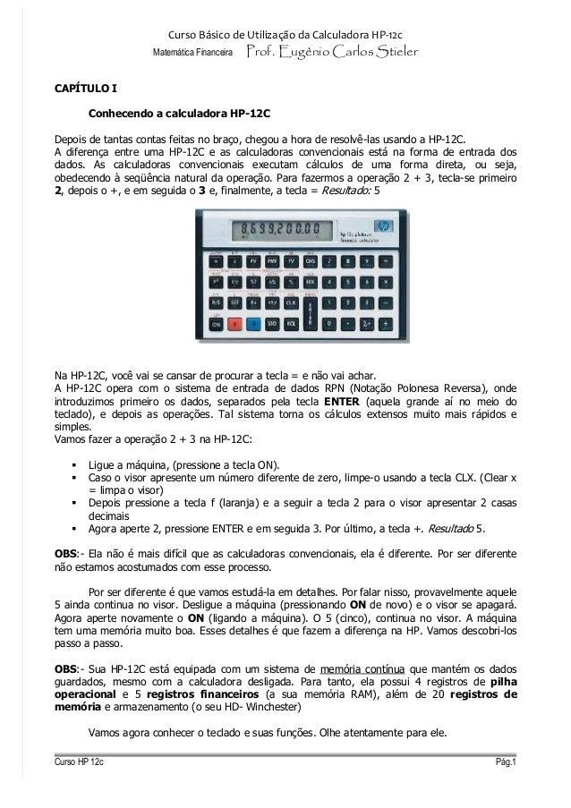 Curso Básico de Utilização da Calculadora HP-12c                     Matemática Financeira   Prof. Eugênio Carlos StielerC...