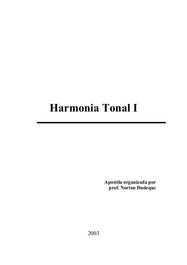 Harmonia Tonal I Apostila organizada por prof. Norton Dudeque 2003