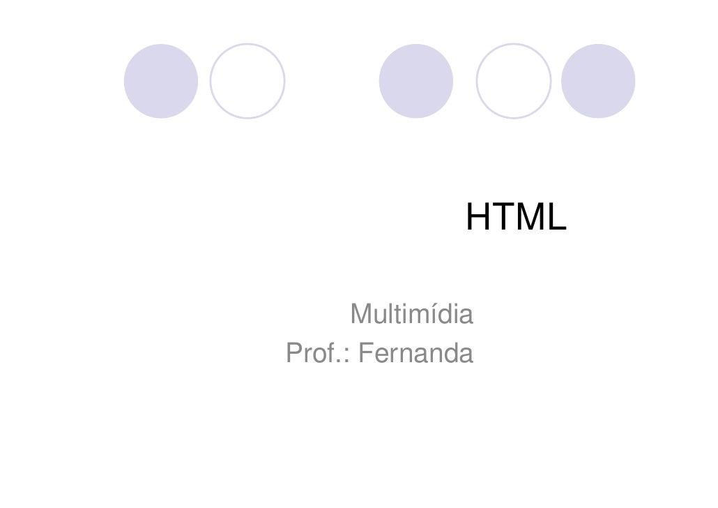 HTML      MultimídiaProf.: Fernanda