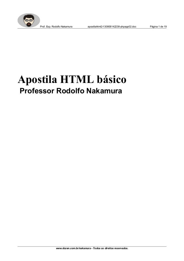 Prof. Esp. Rodolfo Nakamura apostilahtml2-130806142238-phpapp02.doc Página 1 de 19 Apostila HTML básico Professor Rodolfo ...