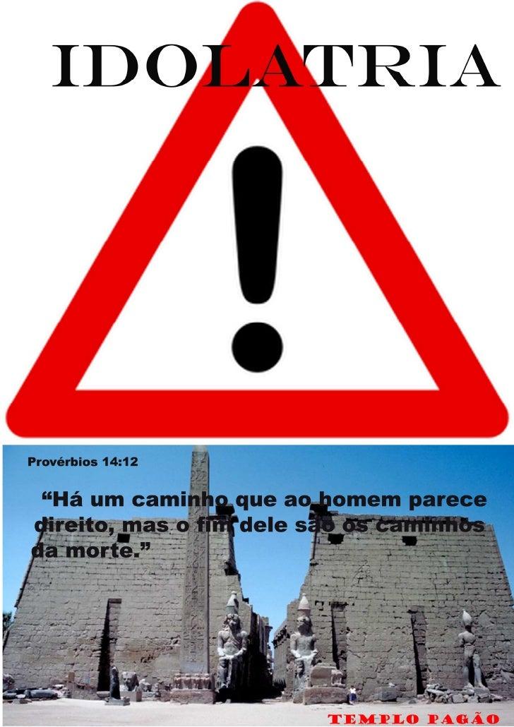 O pecado e a maldição da idolatria.                                                       1sroy@ig.com.br