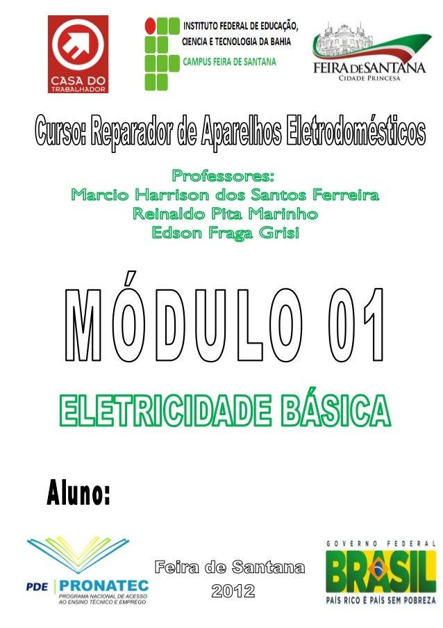 Página |2 Eletricidade Básica e Segurança – MÓDULO 1  1. APRESENTAÇÃO Caro Aluno, Neste módulo você vai iniciar seus estud...