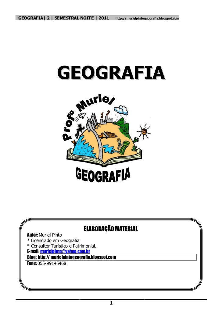 GEOGRAFIA| 2 | SEMESTRAL NOITE | 2011              http://murielpintogeografia.blogspot.com                   GEOGRAFIA   ...