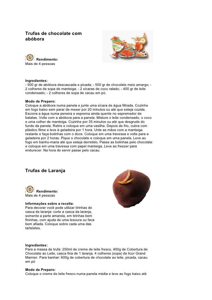 Trufas de chocolate com abóbora          Rendimento: Mais de 4 pessoas    Ingredientes: - 500 gr de abóbora descascada e p...