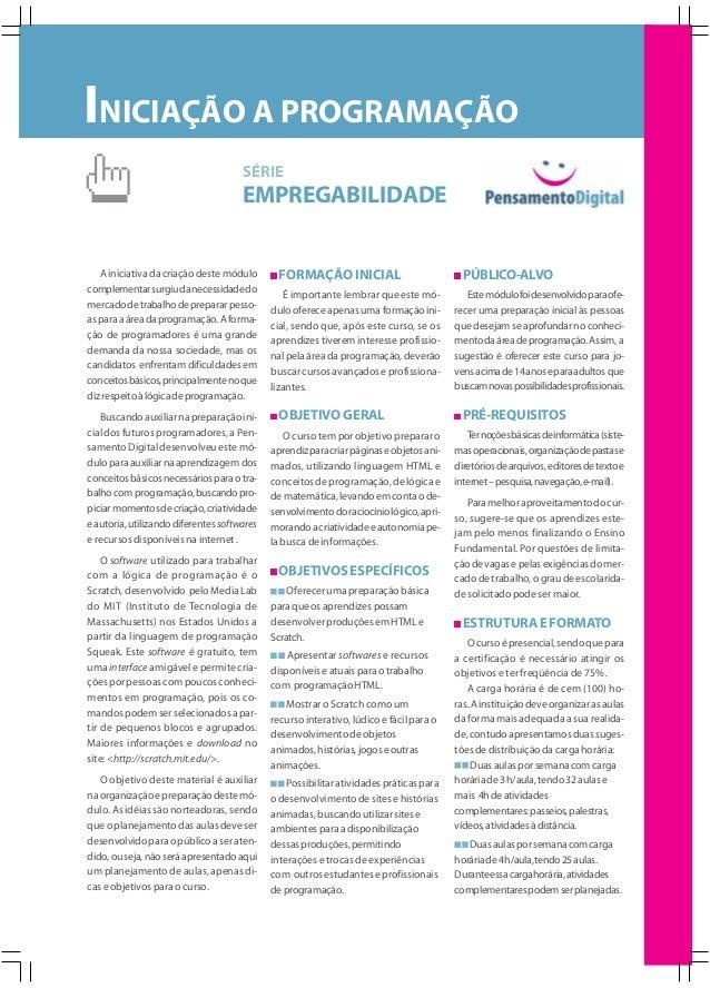 INICIAÇÃO A PROGRAMAÇÃO SÉRIE  EMPREGABILIDADE  A iniciativa da criação deste módulo complementar surgiu da necessidade do...