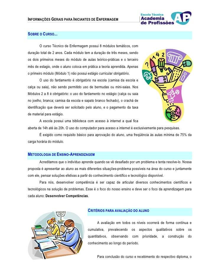 INFORMAÇÕES GERAIS PARA INICIANTES DE ENFERMAGEMSOBRE O CURSO...        O curso Técnico de Enfermagem possui 8 módulos tem...