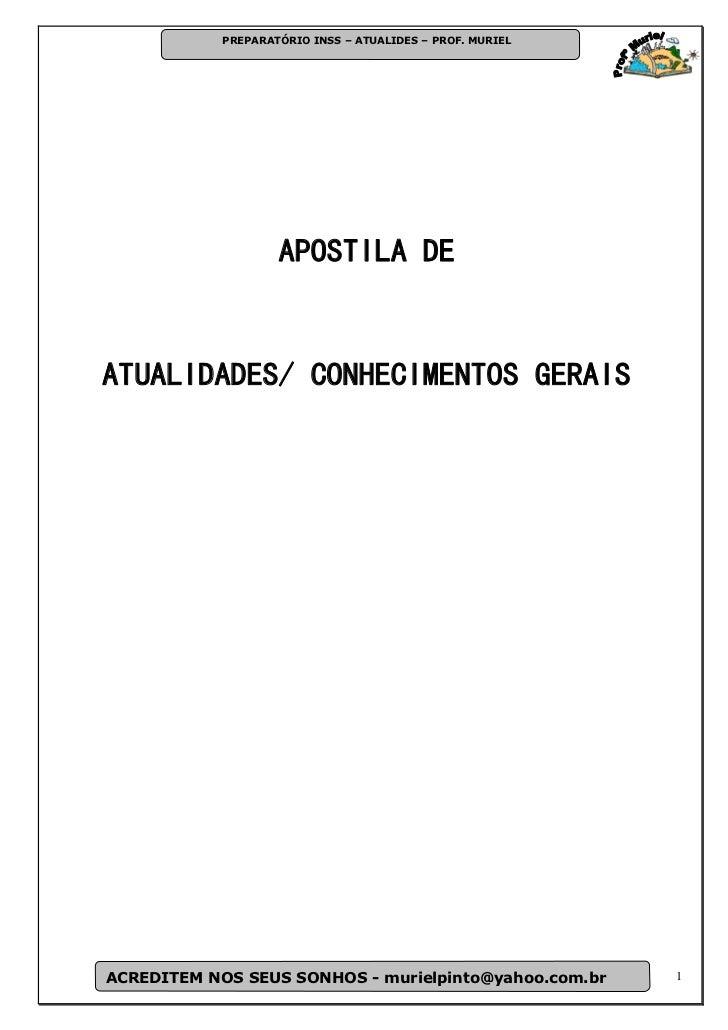 PREPARATÓRIO INSS – ATUALIDES – PROF. MURIEL                    APOSTILA DEATUALIDADES/ CONHECIMENTOS GERAISACREDITEM NOS ...