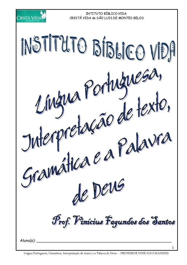 INTITUTO BÍBLICO VIDA CRISTÃ VIDA de SÃO LUIS DE MONTES BELOS 1 Língua Portuguesa, Gramática, Interpretação de textos e a ...