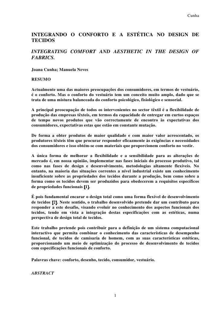 CunhaINTEGRANDO O CONFORTO E A ESTÉTICA NO DESIGN DETECIDOSINTEGRATING COMFORT AND AESTHETIC IN THE DESIGN OFFABRICS.Joana...