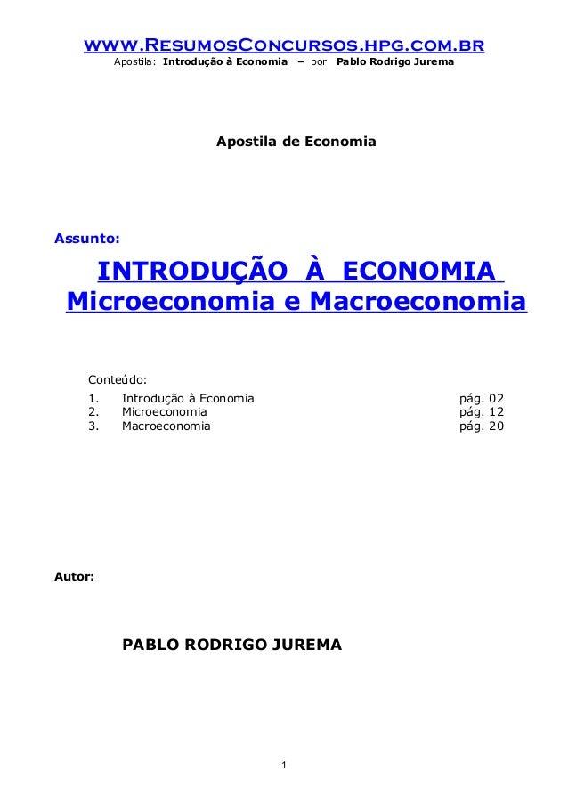 www.ResumosConcursos.hpg.com.br  Apostila: Introdução à Economia – por Pablo Rodrigo Jurema  Apostila de Economia  Assunto...