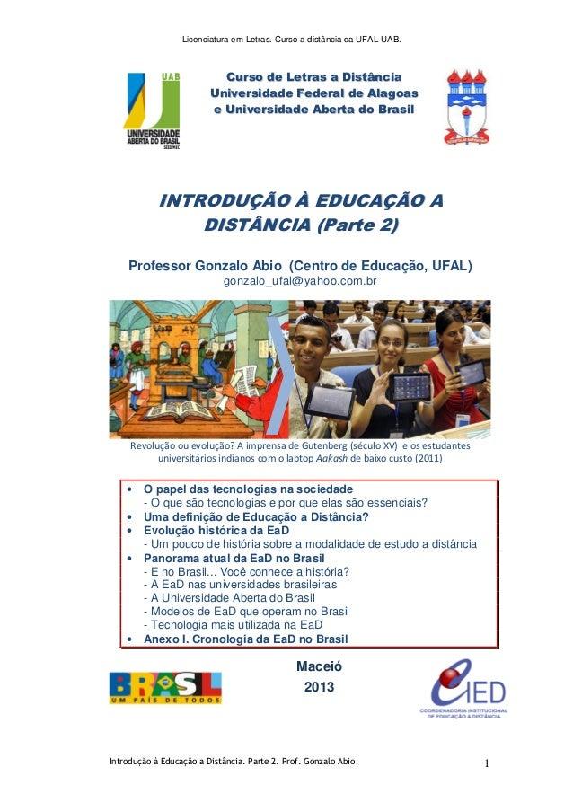 Licenciatura em Letras. Curso a distância da UFAL-UAB. Introdução à Educação a Distância. Parte 2. Prof. Gonzalo Abio 1 CC...