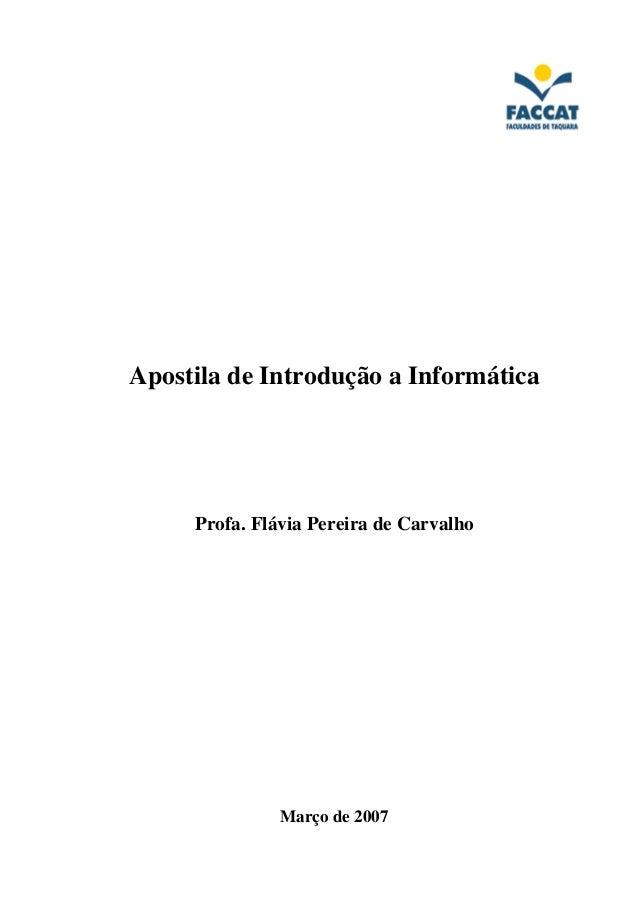 Apostila de Introdução a Informática  Profa. Flávia Pereira de Carvalho  Março de 2007