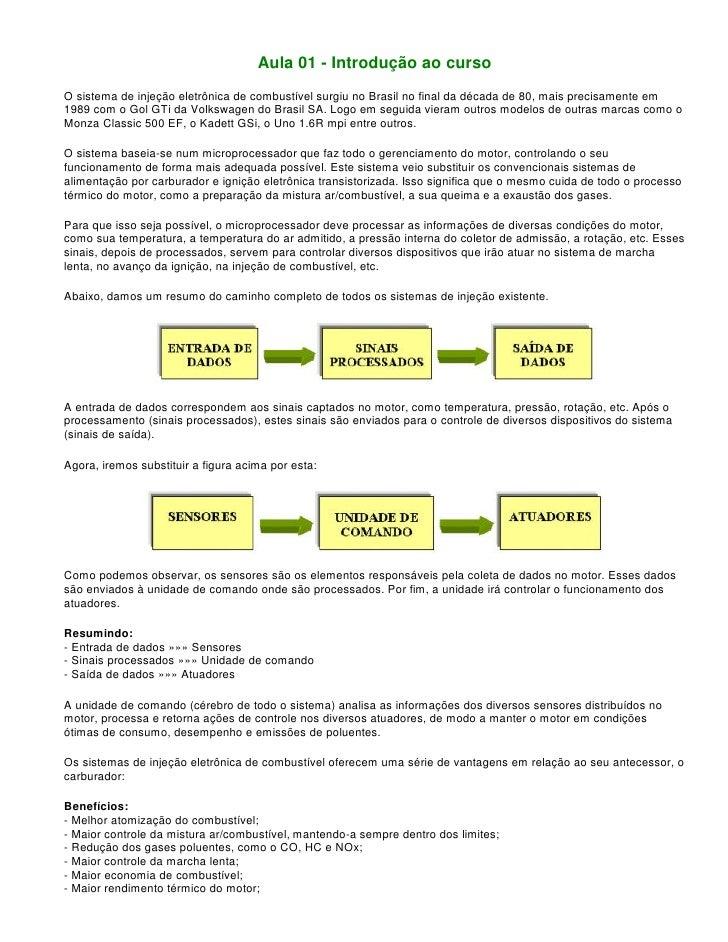 Aula 01 - Introdução ao cursoO sistema de injeção eletrônica de combustível surgiu no Brasil no final da década de 80, mai...