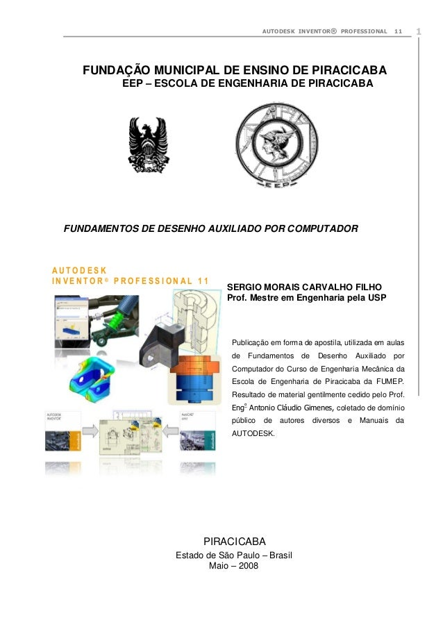 AUTODESK INVENTOR® PROFESSIONAL  11  FUNDAÇÃO MUNICIPAL DE ENSINO DE PIRACICABA EEP – ESCOLA DE ENGENHARIA DE PIRACICABA  ...