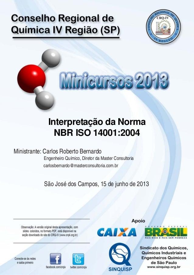 Ministrante: Carlos Roberto Bernardo Engenheiro Químico, Diretor da Master Consultoria carlosbernardo@masterconsultoria.co...