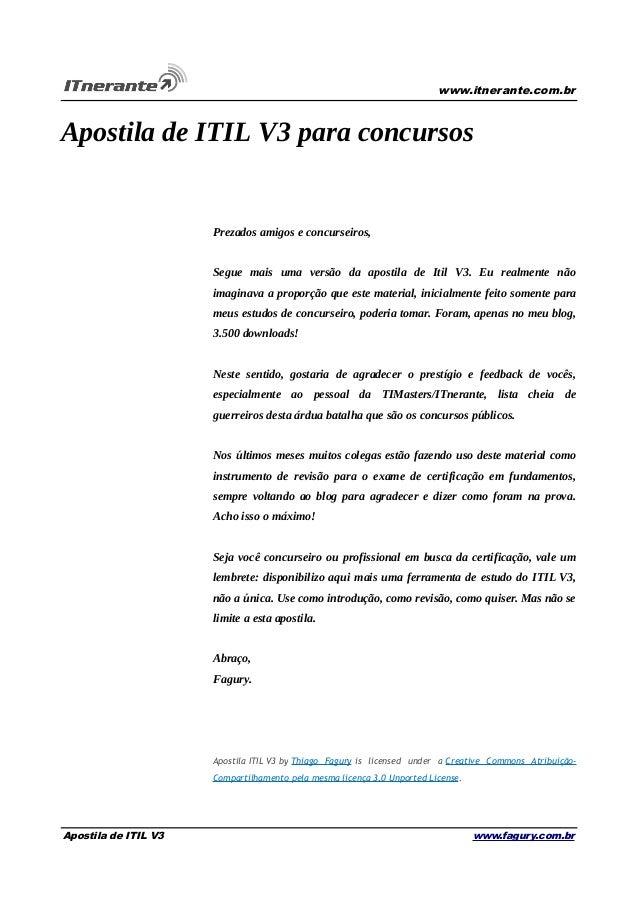 www.itnerante.com.br  Apostila de ITIL V3 para concursos  Prezados amigos e concurseiros, Segue mais uma versão da apostil...