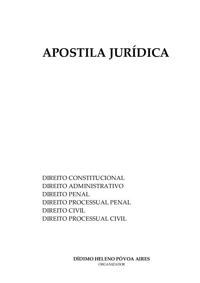APOSTILA JURÍDICADIREITO CONSTITUCIONALDIREITO ADMINISTRATIVODIREITO PENALDIREITO PROCESSUAL PENALDIREITO CIVILDIREITO PRO...