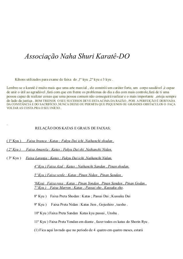 Associação Naha Shuri Karatê-DO Kihons utilizados para exame de faixa do ,1º kyu ,2º kyu e 3 kyu . Lembre-se o karatê é mu...