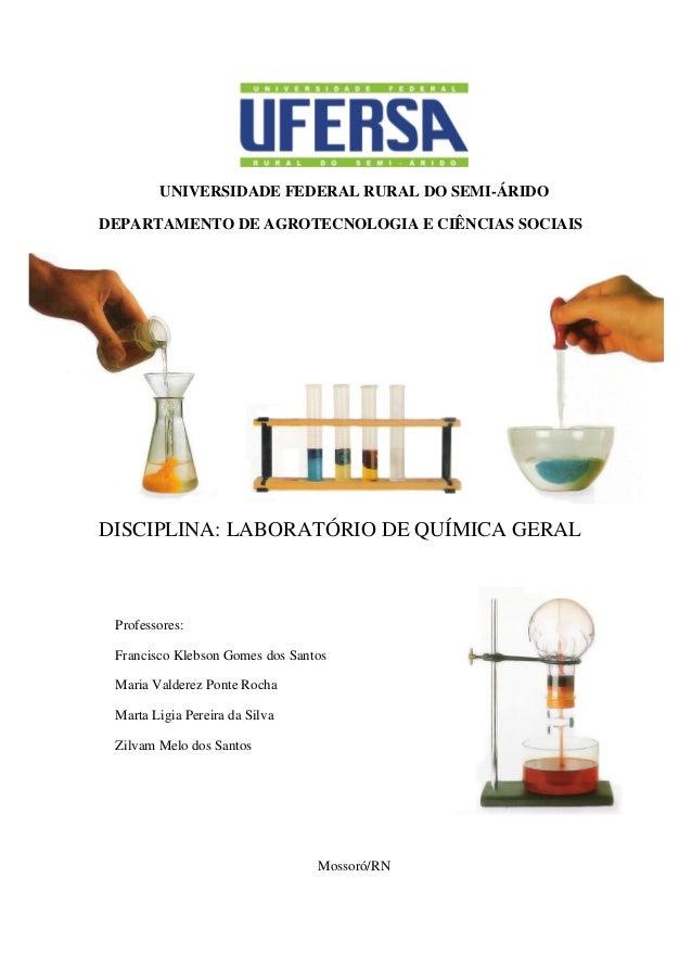 UNIVERSIDADE FEDERAL RURAL DO SEMI-ÁRIDO DEPARTAMENTO DE AGROTECNOLOGIA E CIÊNCIAS SOCIAIS DISCIPLINA: LABORATÓRIO DE QUÍM...